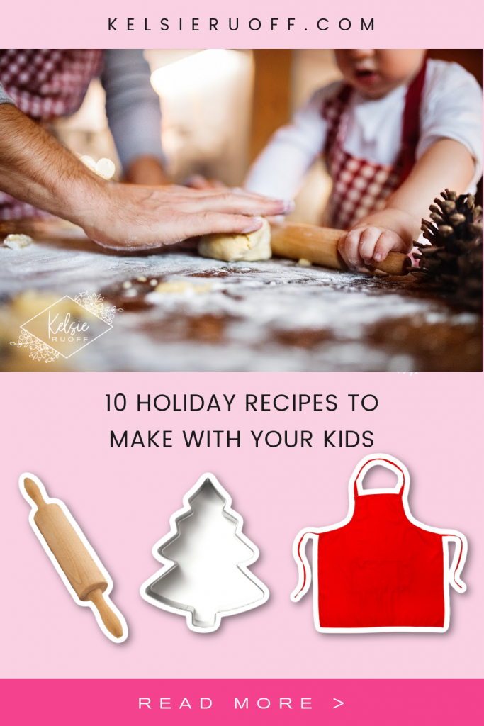 10 Holiday Recipes To Make with Your Kids Pin