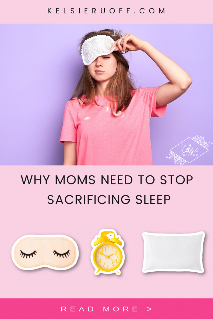 Why Moms Need to Stop Sacrificing Sleep